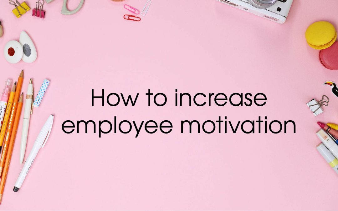 How to increase employee motivation